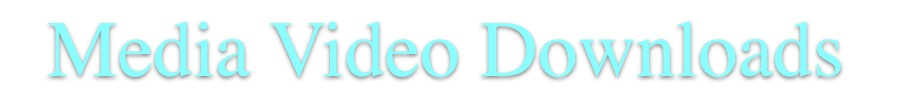 media video downloads